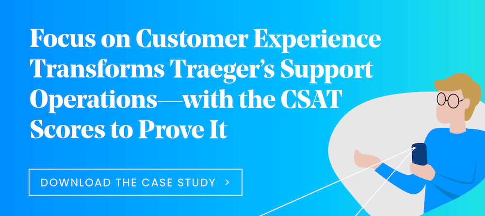 Focus on customer experience transforms Traeger's support operations–with the CSAT scores to prove it.